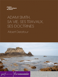 ouvrage - Adam Smith, sa vie, ses travaux, ses doctrines
